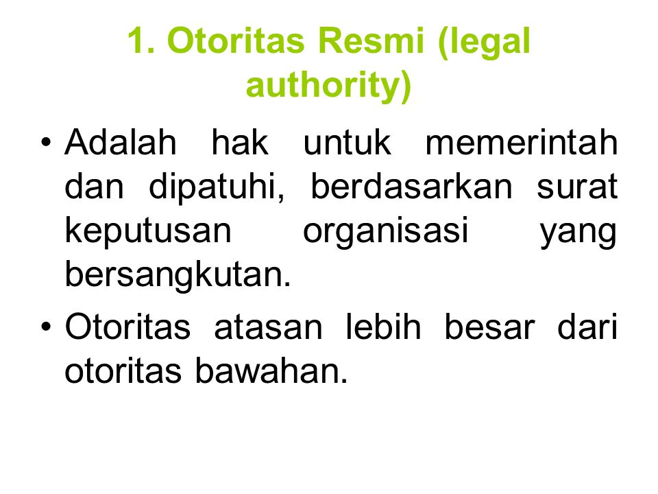 1. Otoritas Resmi (legal authority)