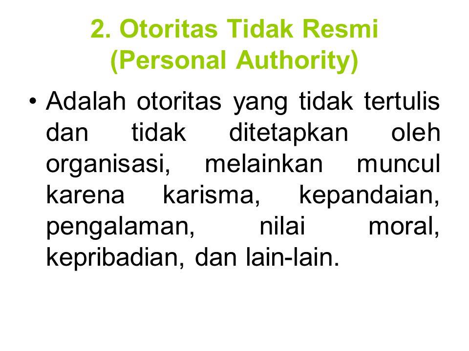 2. Otoritas Tidak Resmi (Personal Authority)