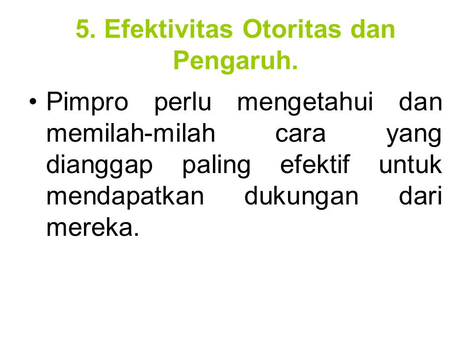 5. Efektivitas Otoritas dan Pengaruh.