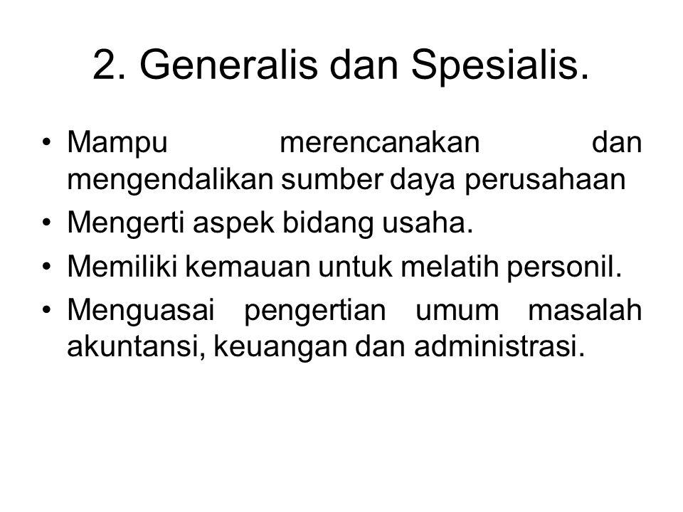 2. Generalis dan Spesialis.