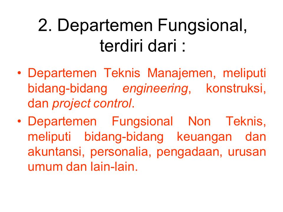 2. Departemen Fungsional, terdiri dari :