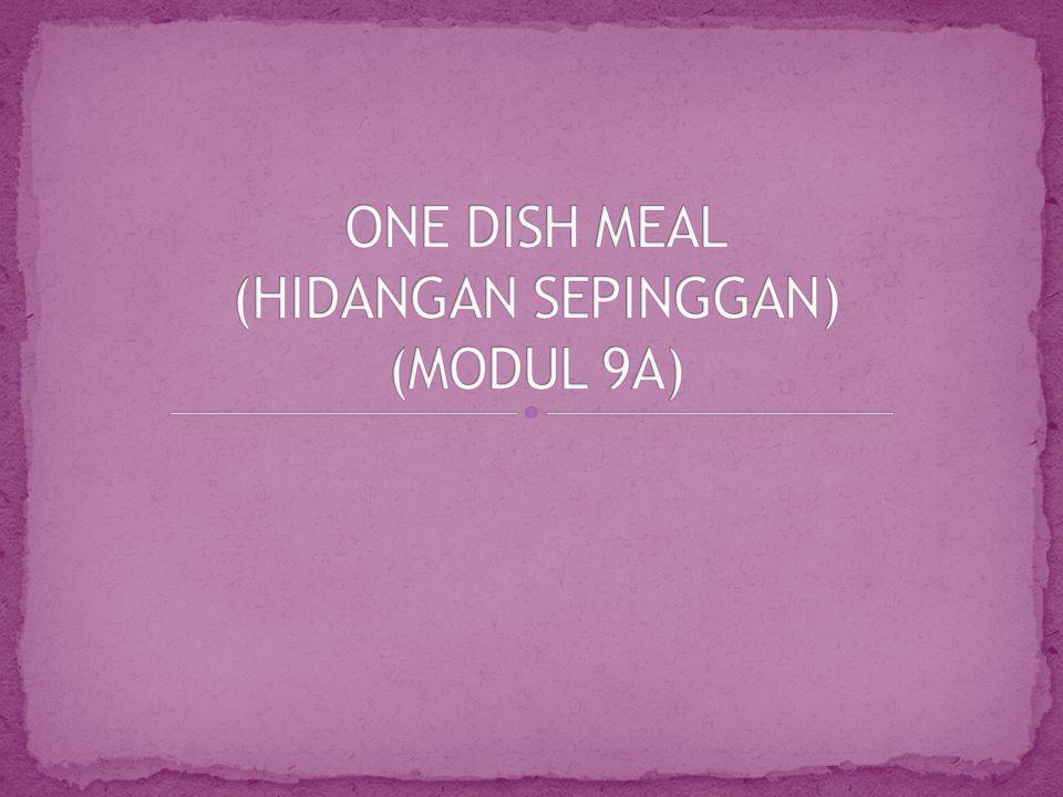 ONE DISH MEAL (HIDANGAN SEPINGGAN) (MODUL 9A)