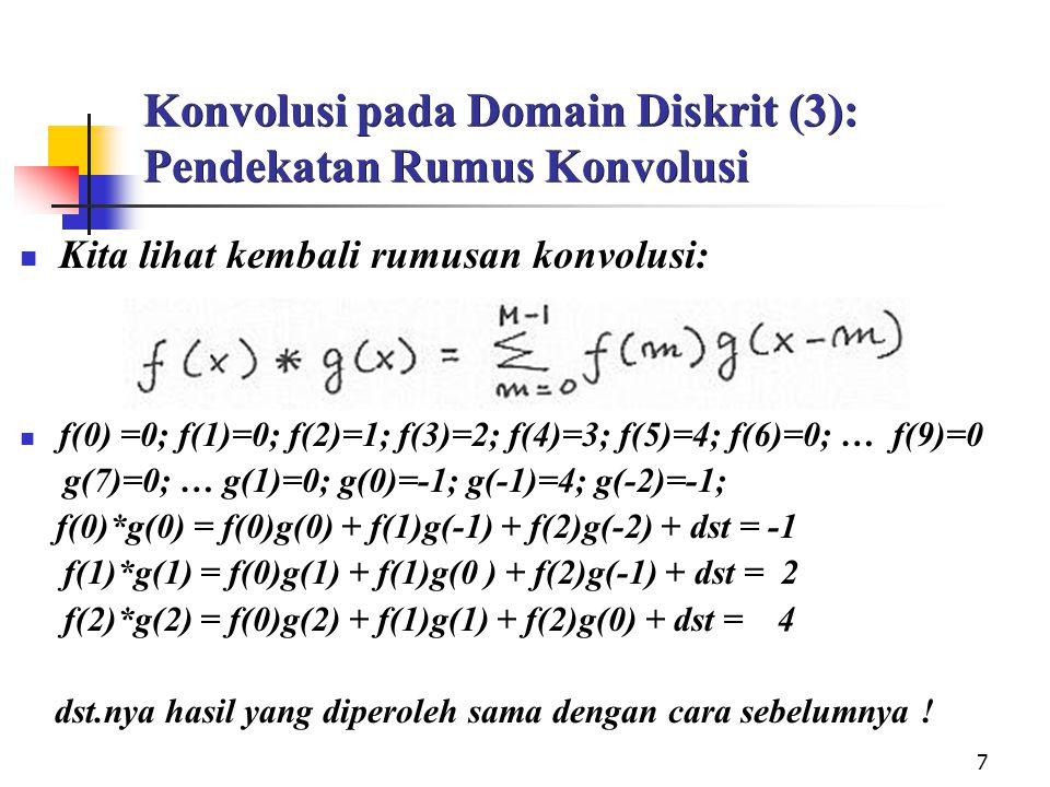 Konvolusi pada Domain Diskrit (3): Pendekatan Rumus Konvolusi