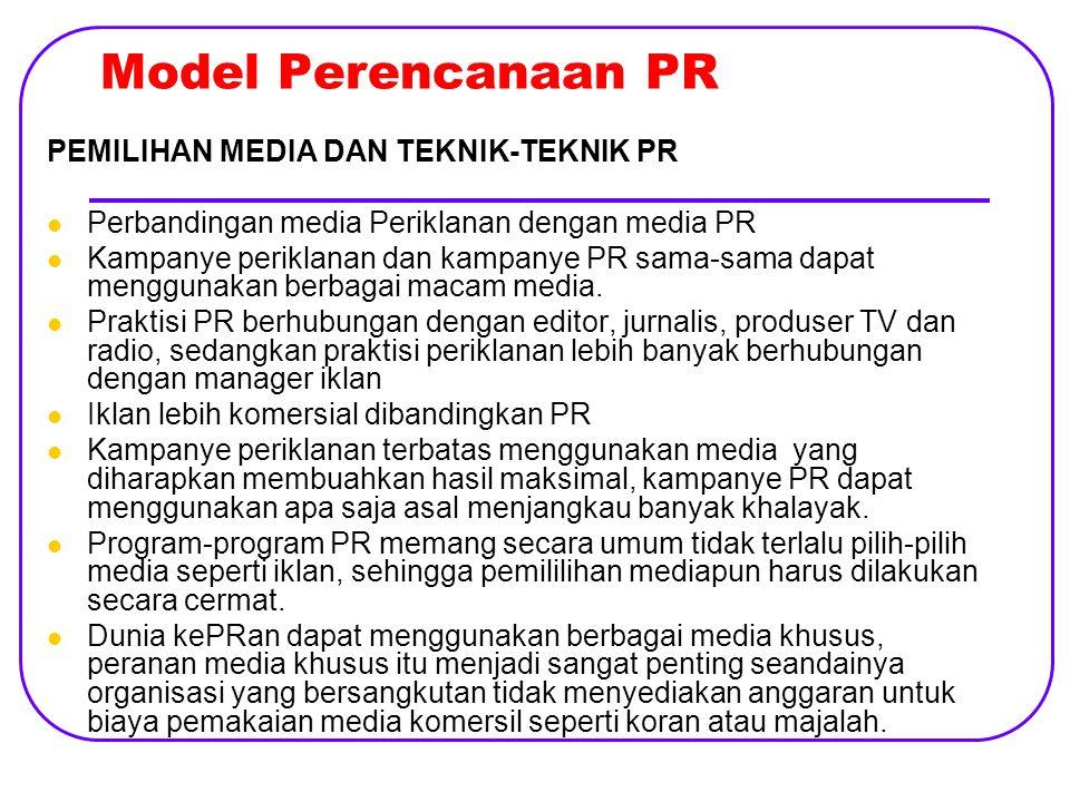 Model Perencanaan PR PEMILIHAN MEDIA DAN TEKNIK-TEKNIK PR