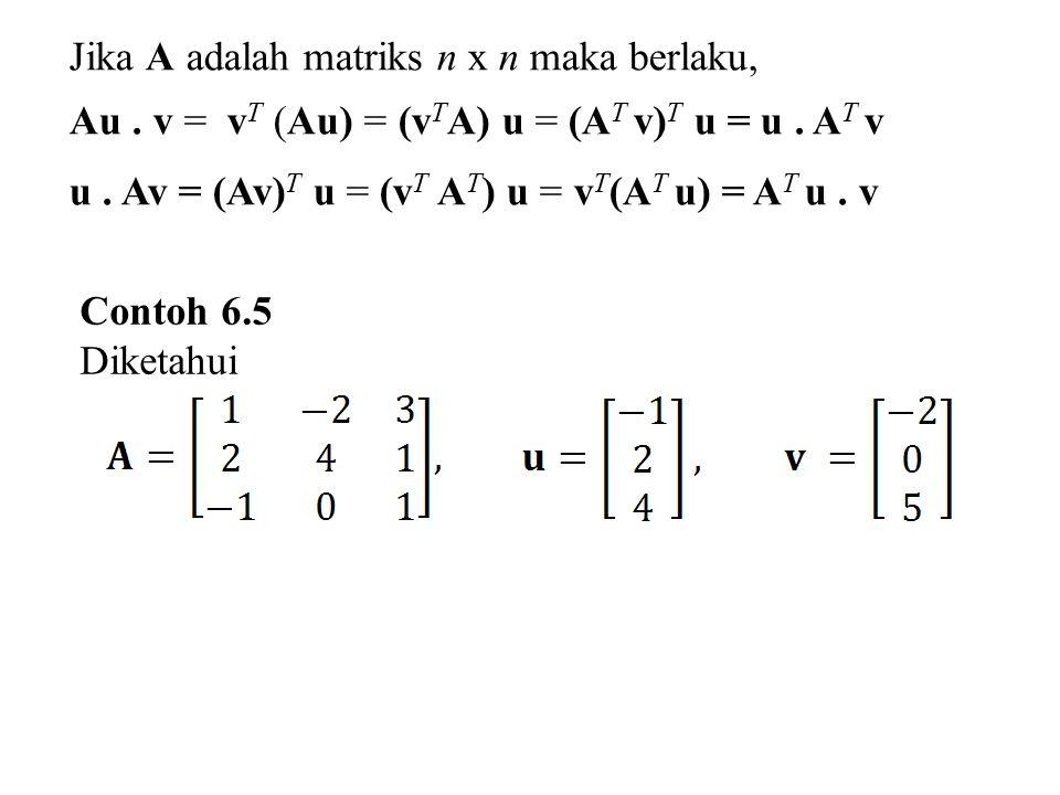 Jika A adalah matriks n x n maka berlaku,