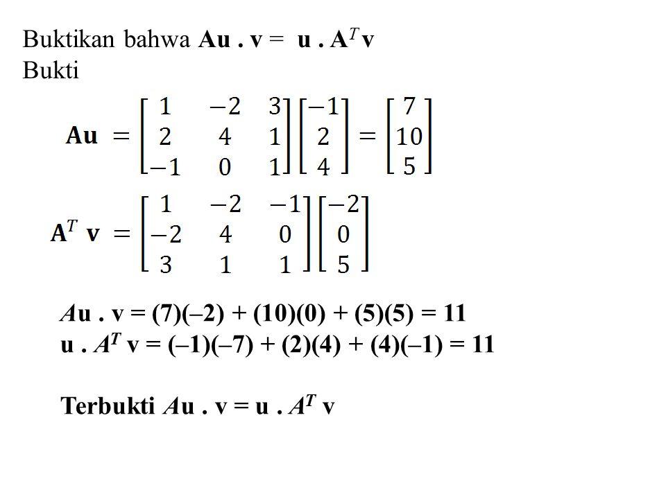 Buktikan bahwa Au . v = u . AT v