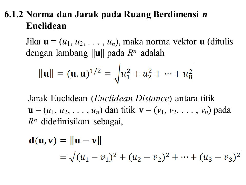 6.1.2 Norma dan Jarak pada Ruang Berdimensi n Euclidean