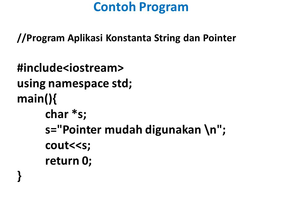 Contoh Program #include<iostream> using namespace std; main(){