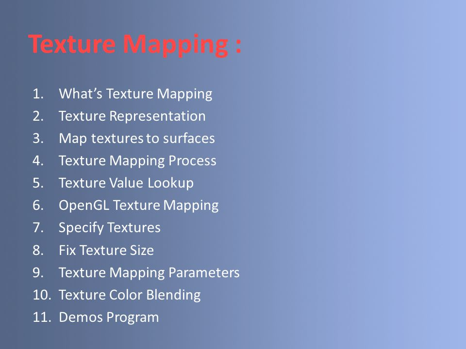 Texture Mapping : What's Texture Mapping Texture Representation