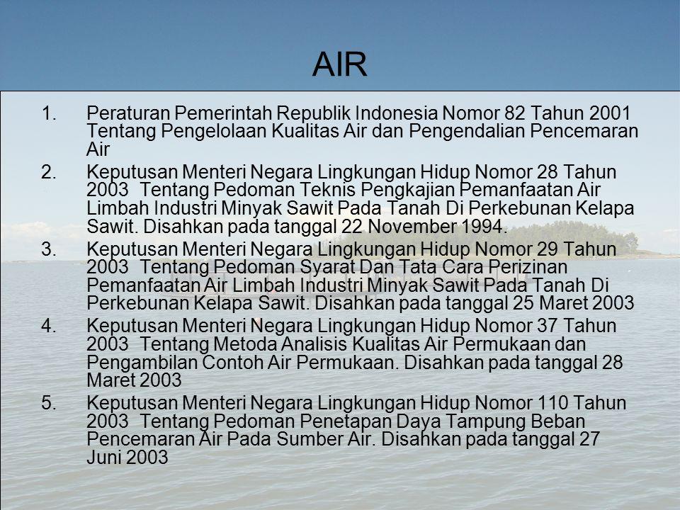 AIR Peraturan Pemerintah Republik Indonesia Nomor 82 Tahun 2001 Tentang Pengelolaan Kualitas Air dan Pengendalian Pencemaran Air.
