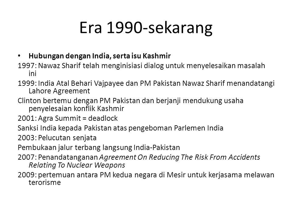Era 1990-sekarang Hubungan dengan India, serta isu Kashmir