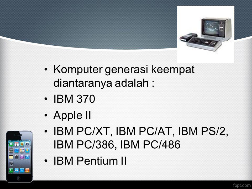 Komputer generasi keempat diantaranya adalah :