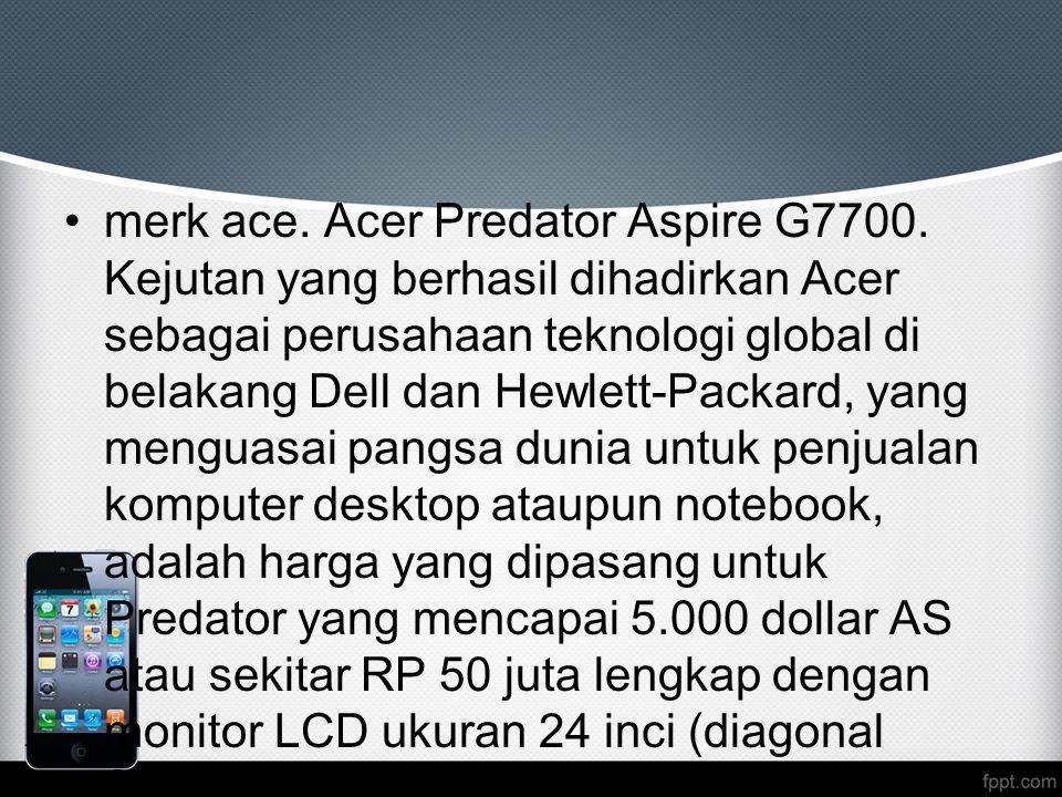 merk ace. Acer Predator Aspire G7700
