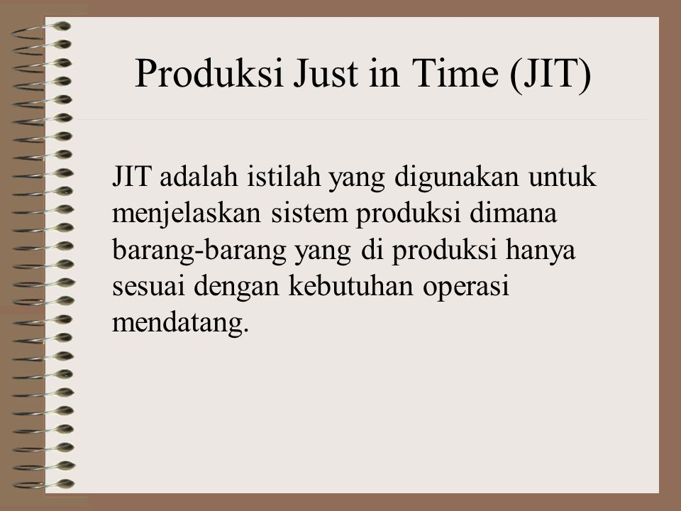 Produksi Just in Time (JIT)