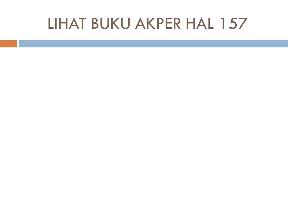 LIHAT BUKU AKPER HAL 157