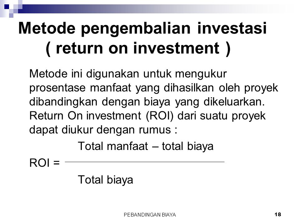 Metode pengembalian investasi ( return on investment )