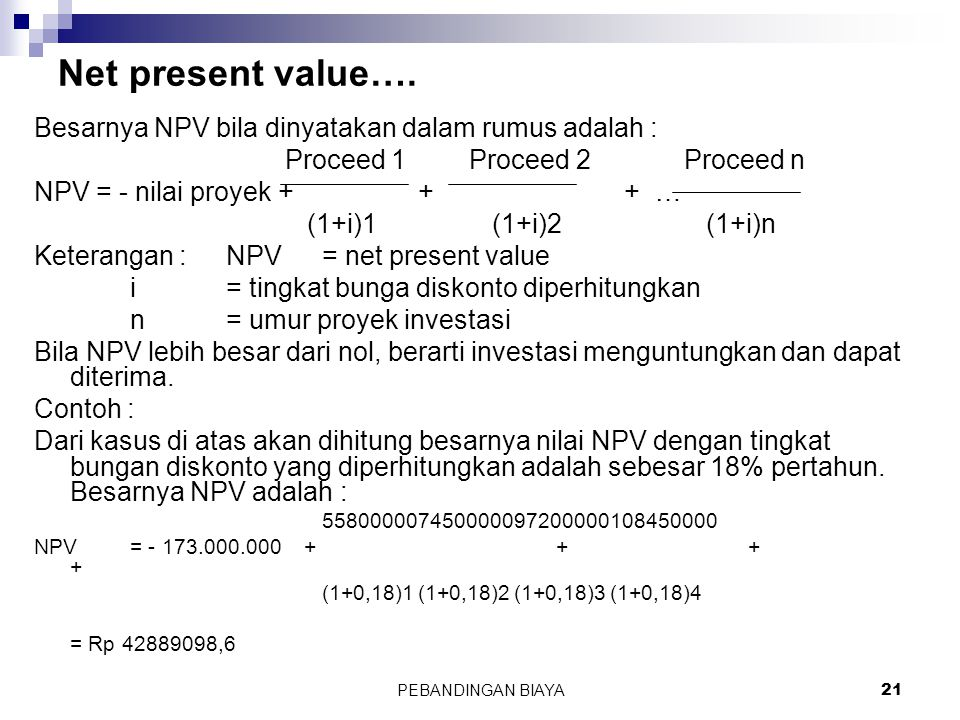Net present value…. Besarnya NPV bila dinyatakan dalam rumus adalah :