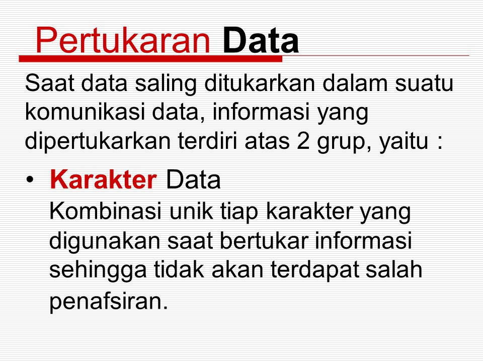 Pertukaran Data Karakter Data