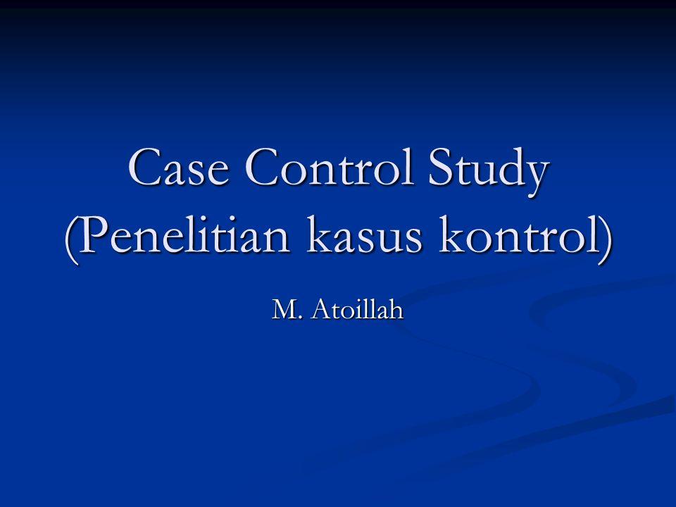 Case Control Study (Penelitian kasus kontrol)