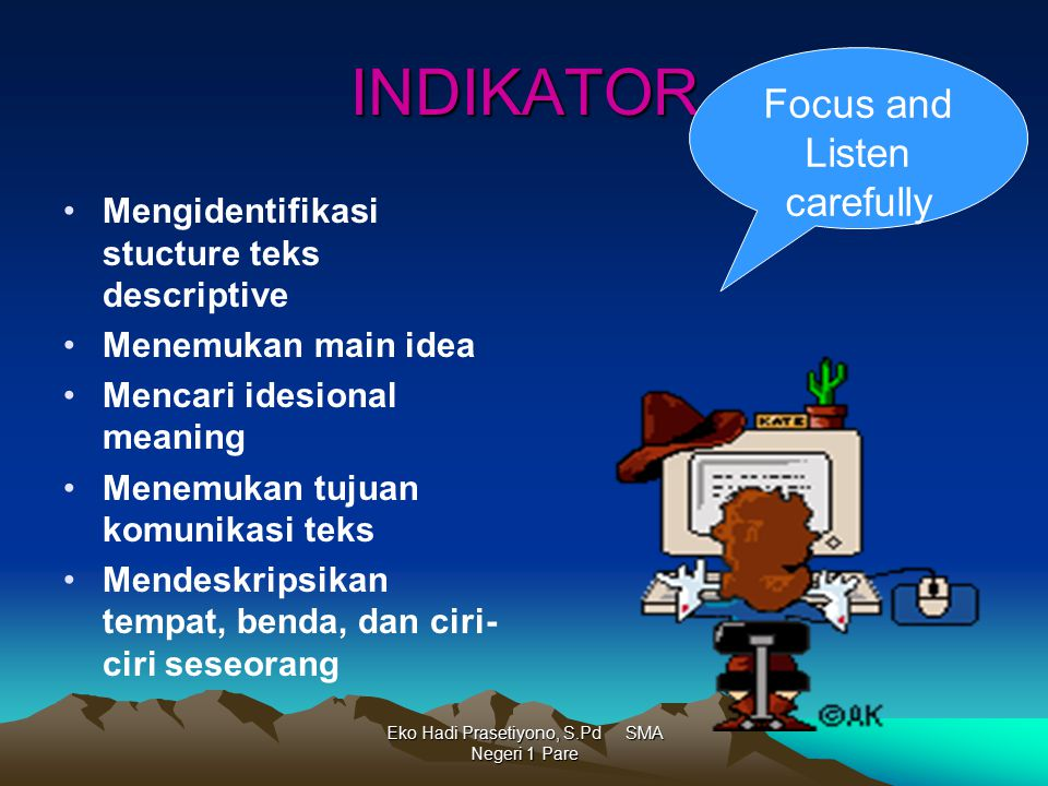 INDIKATOR Focus and Listen carefully