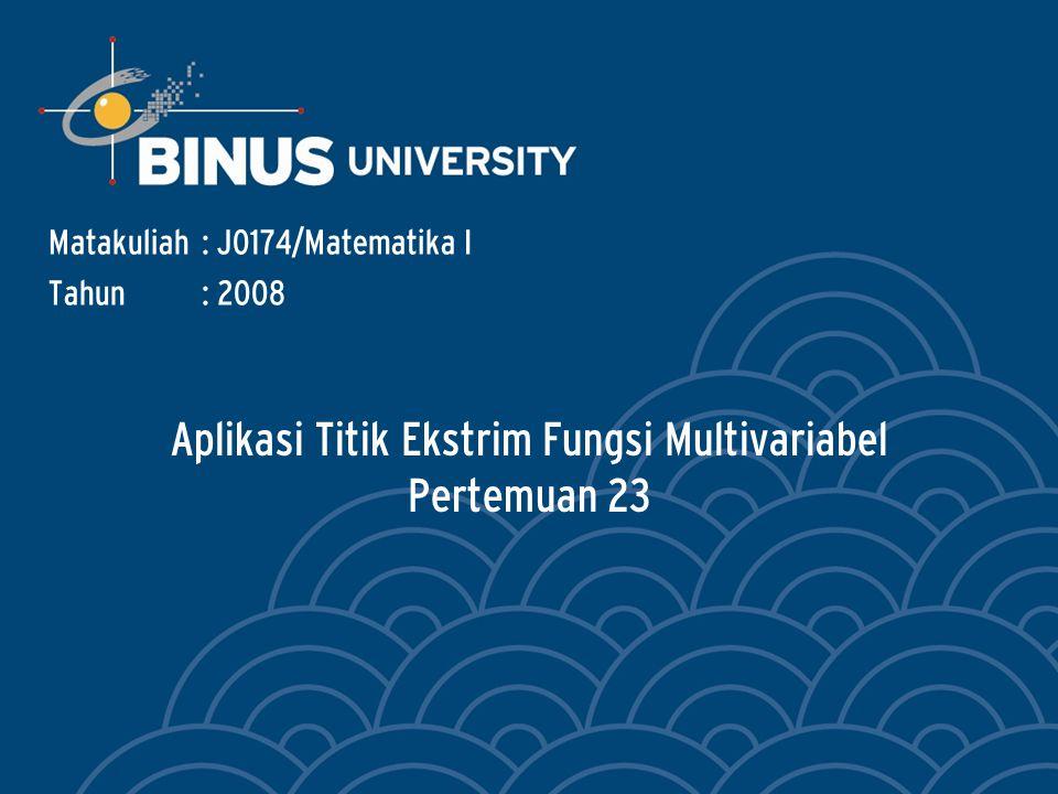 Aplikasi Titik Ekstrim Fungsi Multivariabel Pertemuan 23