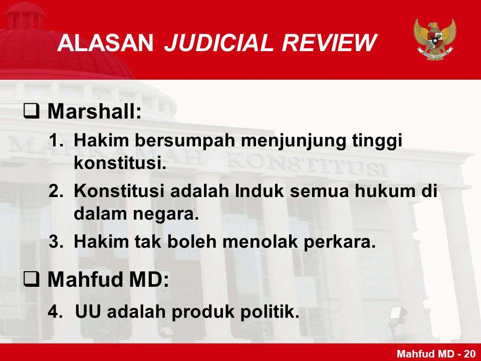 ALASAN JUDICIAL REVIEW UU adalah produk politik.