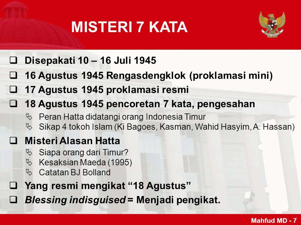 MISTERI 7 KATA Disepakati 10 – 16 Juli 1945