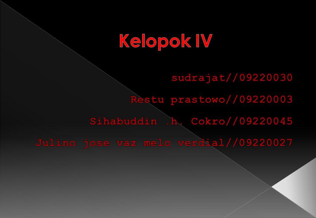 Kelopok IV sudrajat//09220030 Restu prastowo//09220003