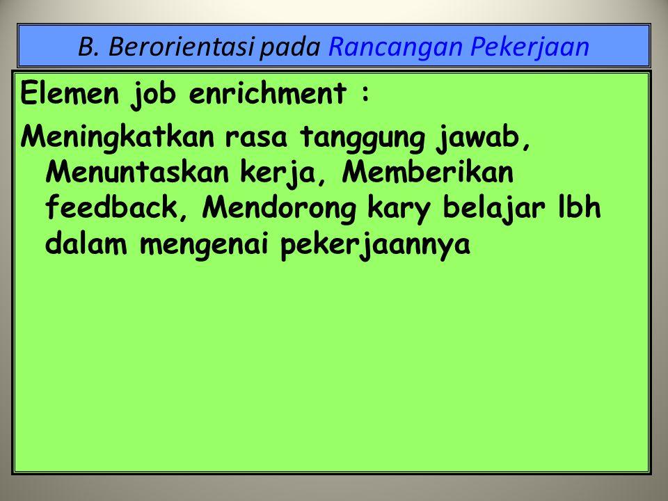 B. Berorientasi pada Rancangan Pekerjaan