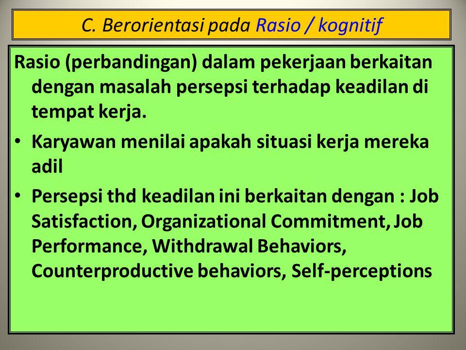 C. Berorientasi pada Rasio / kognitif