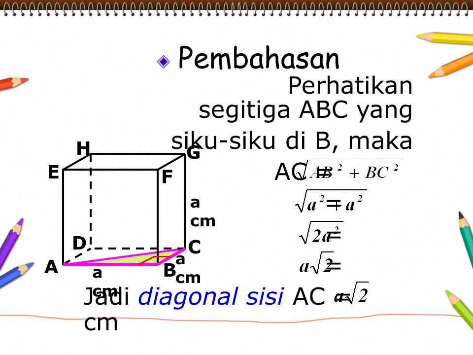 Jadi diagonal sisi AC = cm