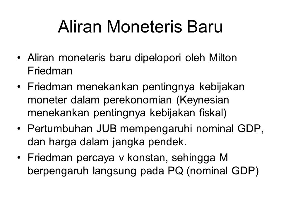 Aliran Moneteris Baru Aliran moneteris baru dipelopori oleh Milton Friedman.