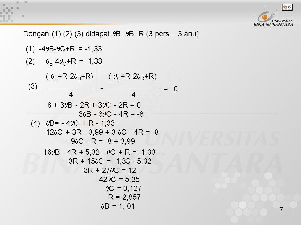 Dengan (1) (2) (3) didapat B, B, R (3 pers ., 3 anu)
