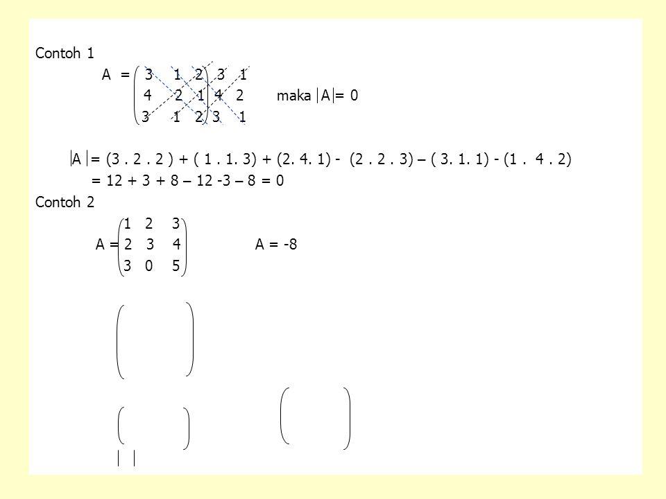 Contoh 1 A = 3 1 2 3 1. 4 2 1 4 2 maka A = 0. 3 1 2 3 1.