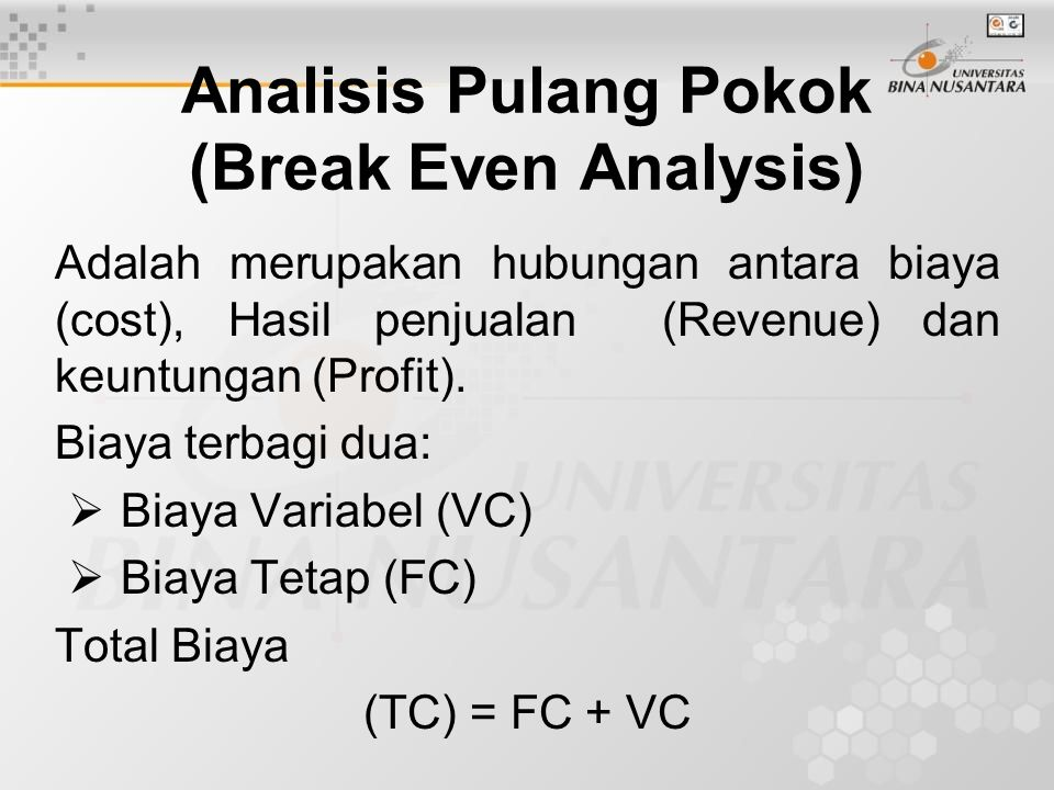 Analisis Pulang Pokok (Break Even Analysis)