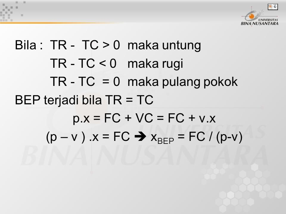(p – v ) .x = FC  xBEP = FC / (p-v)