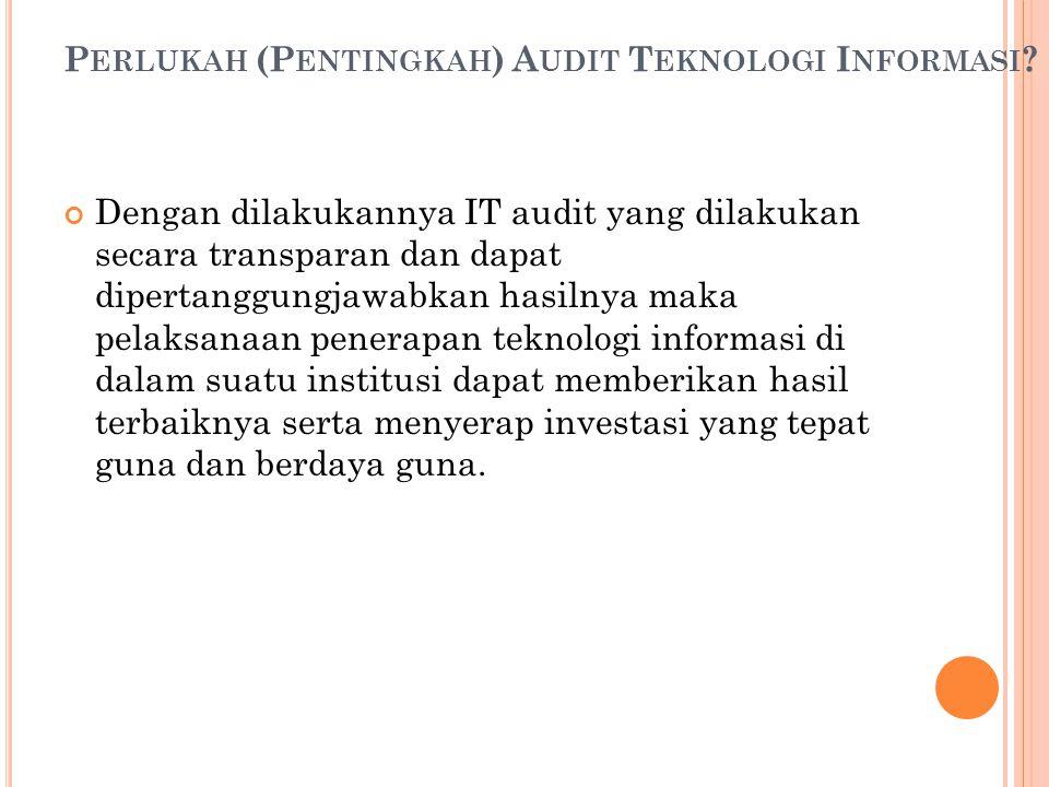 Perlukah (Pentingkah) Audit Teknologi Informasi
