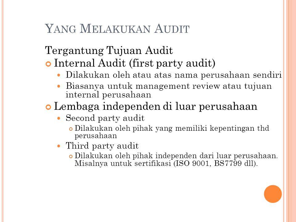 Yang Melakukan Audit Tergantung Tujuan Audit