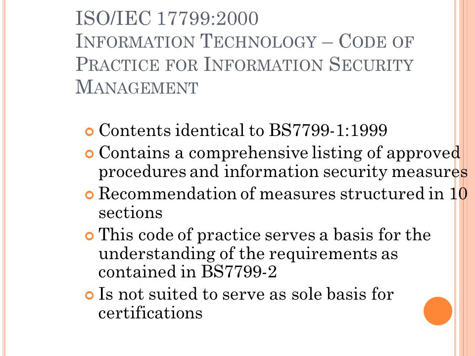 ISO/IEC 17799:2000 Information Technology – Code of Practice for Information Security Management