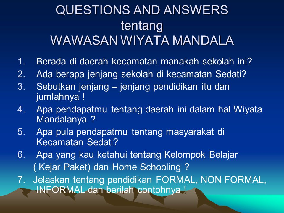 QUESTIONS AND ANSWERS tentang WAWASAN WIYATA MANDALA