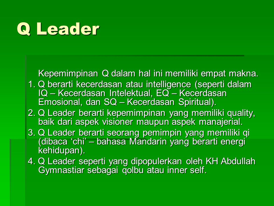 Q Leader Kepemimpinan Q dalam hal ini memiliki empat makna.