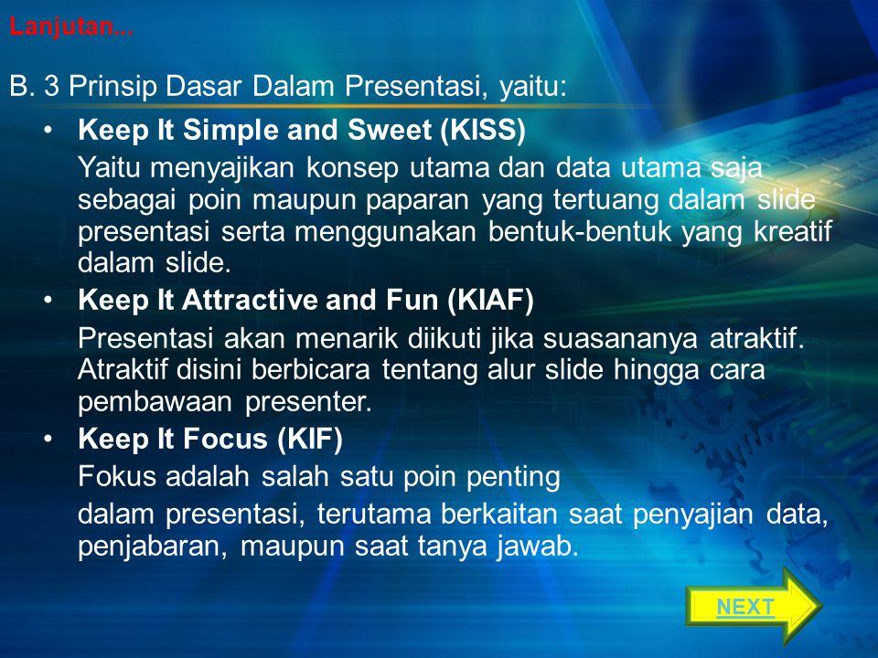 3 Prinsip Dasar Dalam Presentasi, yaitu: