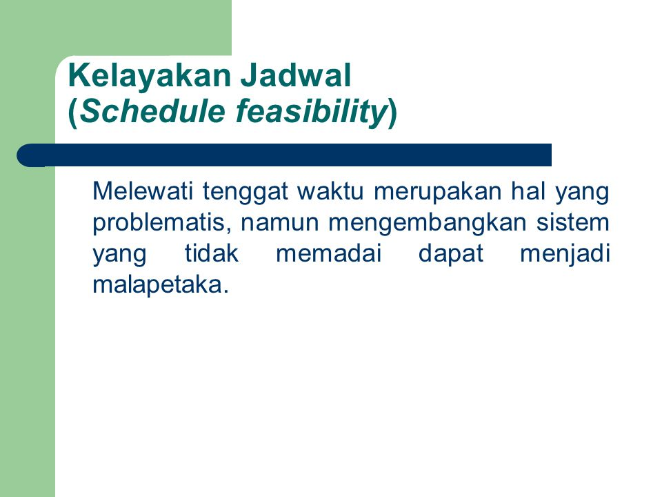 Kelayakan Jadwal (Schedule feasibility)