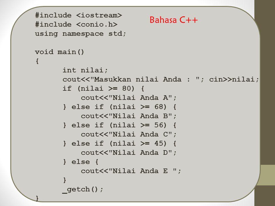 Bahasa C++ #include <iostream> #include <conio.h>