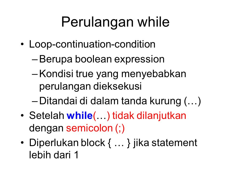 Perulangan while Loop-continuation-condition Berupa boolean expression