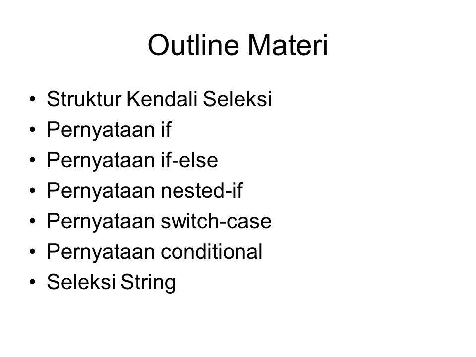 Outline Materi Struktur Kendali Seleksi Pernyataan if