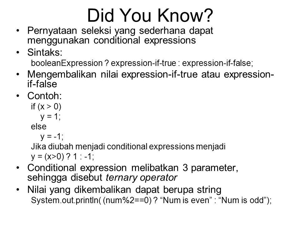 Did You Know Pernyataan seleksi yang sederhana dapat menggunakan conditional expressions. Sintaks: