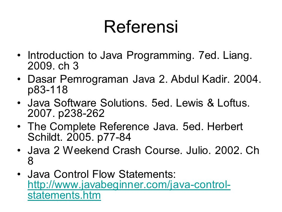 Referensi Introduction to Java Programming. 7ed. Liang. 2009. ch 3