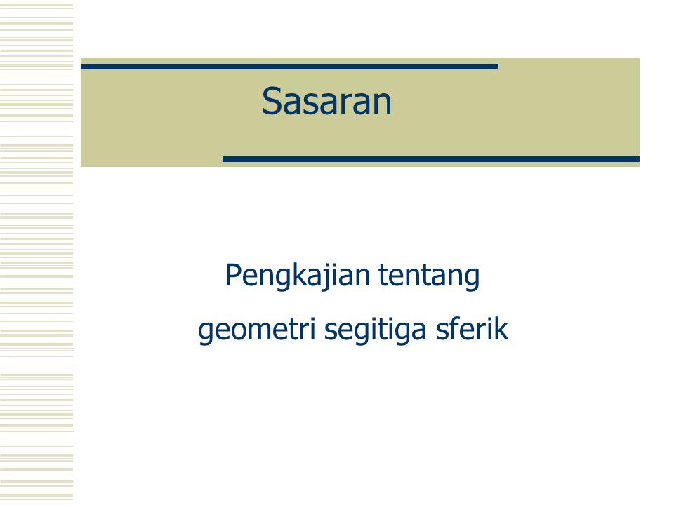 Pengkajian tentang geometri segitiga sferik