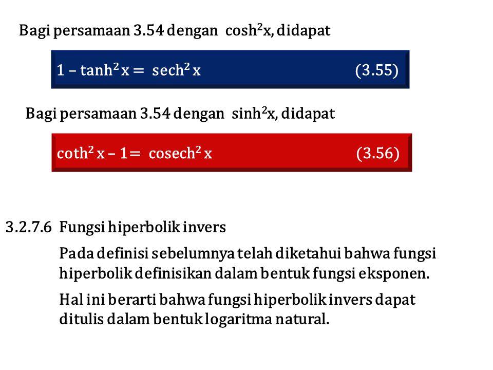 Bagi persamaan 3.54 dengan cosh2x, didapat